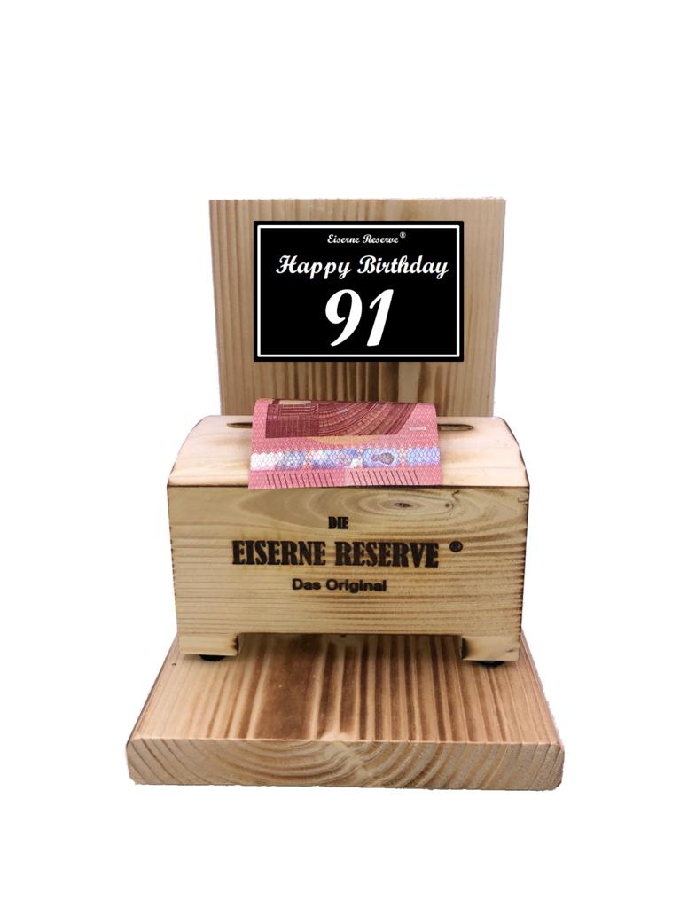Happy Birthday 91 Geburtstag - Eiserne Reserve ® Geldbox - Geldgeschenk Schatztruhe