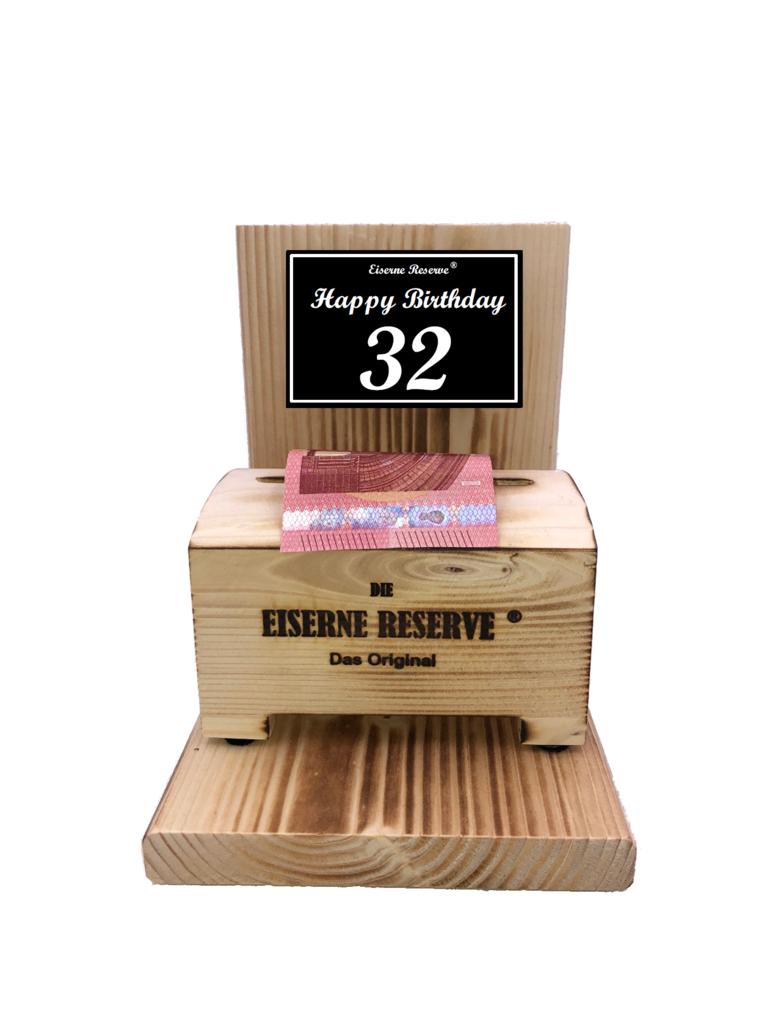 Happy Birthday 32 Geburtstag - Eiserne Reserve ® Geldbox - Geldgeschenk Schatztruhe